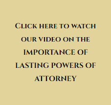 Video on importance of lasting powers of Attorney